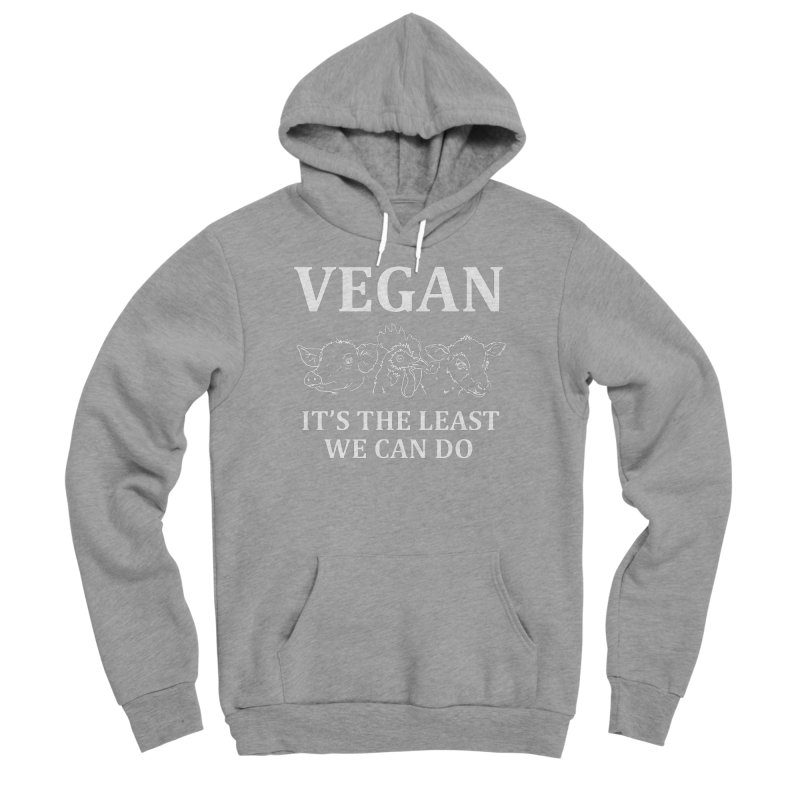 VEGAN IT'S THE LEAST WE CAN DO [Style 7] (White Font) Women's Sponge Fleece Pullover Hoody by That Vegan Couple's Shop