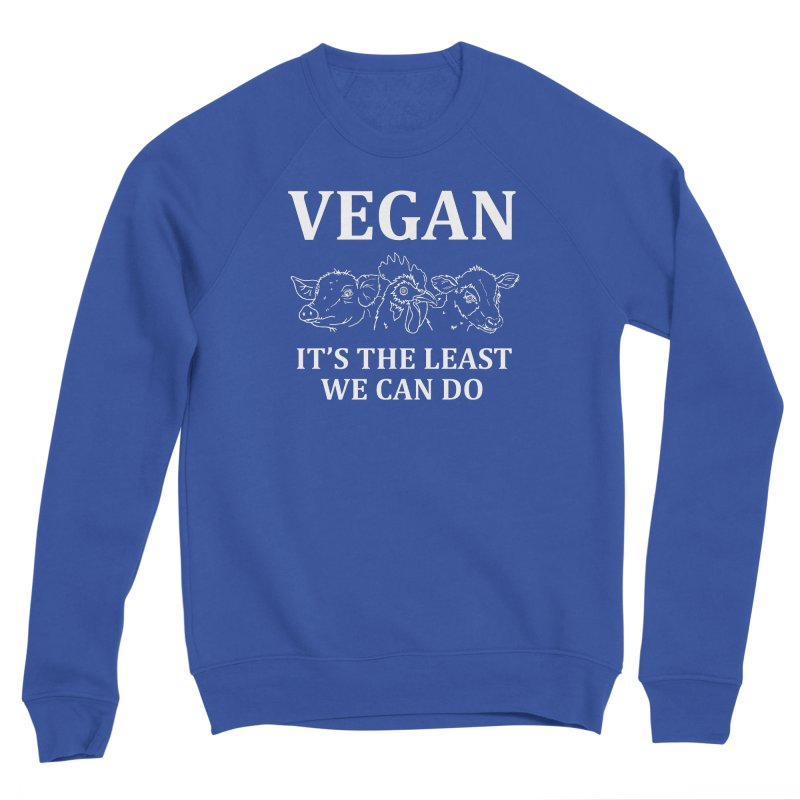VEGAN IT'S THE LEAST WE CAN DO [Style 7] (White Font) Women's Sweatshirt by That Vegan Couple's Shop