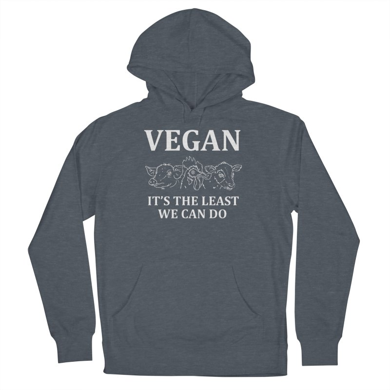 VEGAN IT'S THE LEAST WE CAN DO [Style 7] (White Font) Men's French Terry Pullover Hoody by That Vegan Couple's Shop
