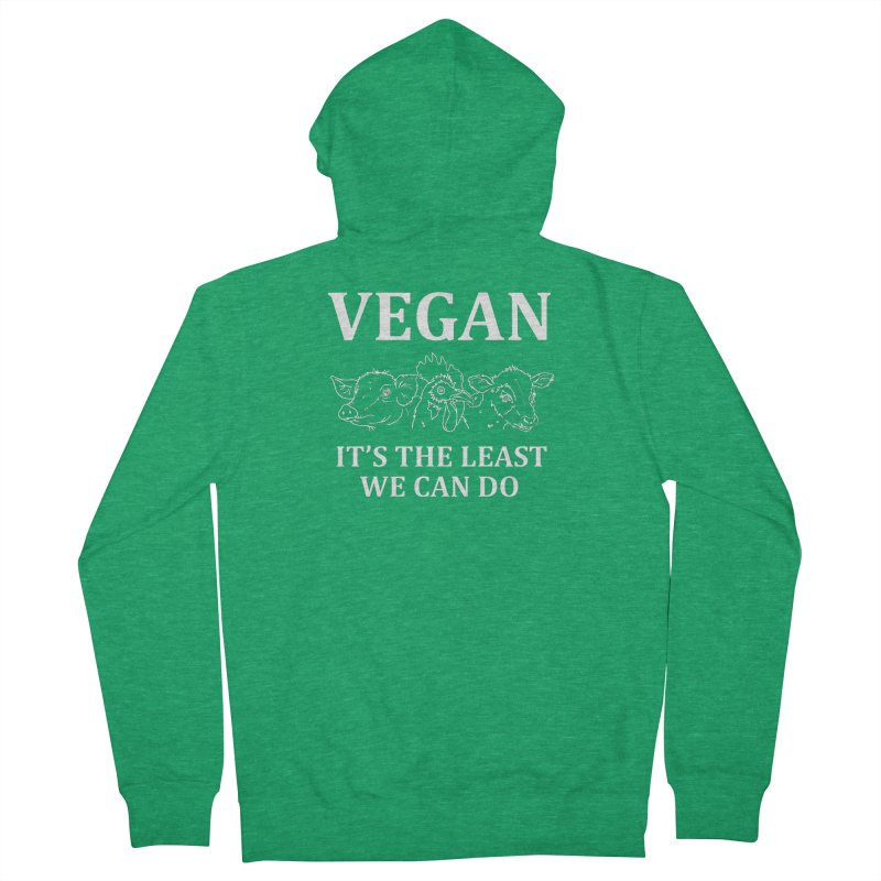 VEGAN IT'S THE LEAST WE CAN DO [Style 7] (White Font) Women's Zip-Up Hoody by That Vegan Couple's Shop