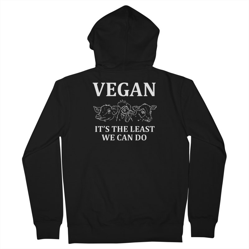 VEGAN IT'S THE LEAST WE CAN DO [Style 7] (White Font) Men's French Terry Zip-Up Hoody by That Vegan Couple's Shop