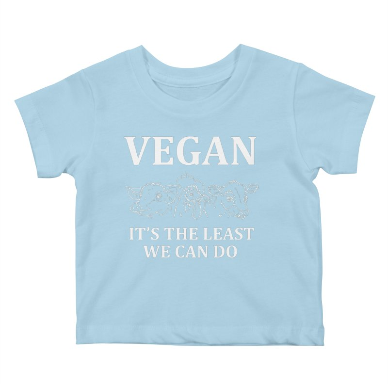 VEGAN IT'S THE LEAST WE CAN DO [Style 7] (White Font) Kids Baby T-Shirt by That Vegan Couple's Shop