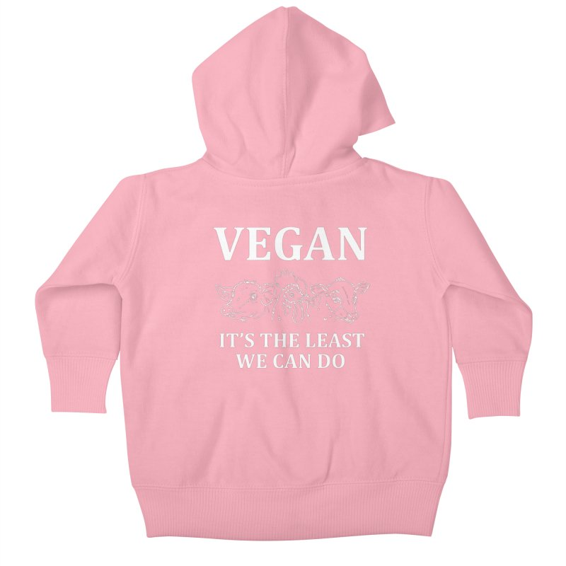 VEGAN IT'S THE LEAST WE CAN DO [Style 7] (White Font) Kids Baby Zip-Up Hoody by That Vegan Couple's Shop