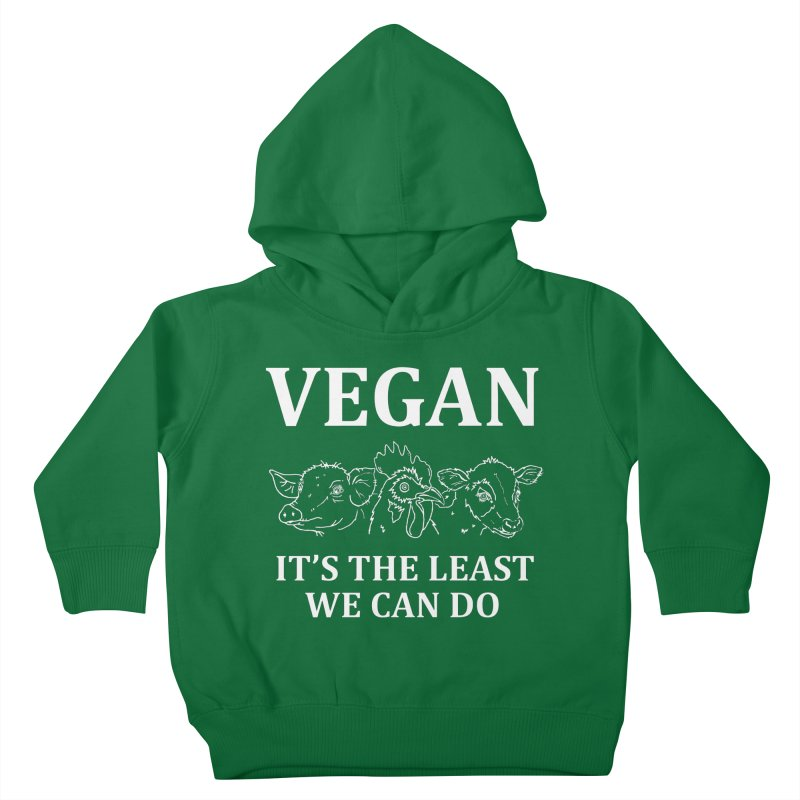 VEGAN IT'S THE LEAST WE CAN DO [Style 7] (White Font) Kids Toddler Pullover Hoody by That Vegan Couple's Shop