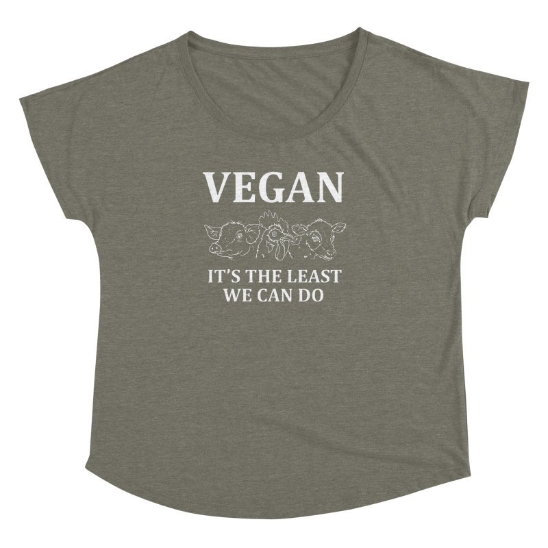 VEGAN IT'S THE LEAST WE CAN DO [Style 7] (White Font) Women's Dolman Scoop Neck by That Vegan Couple's Shop