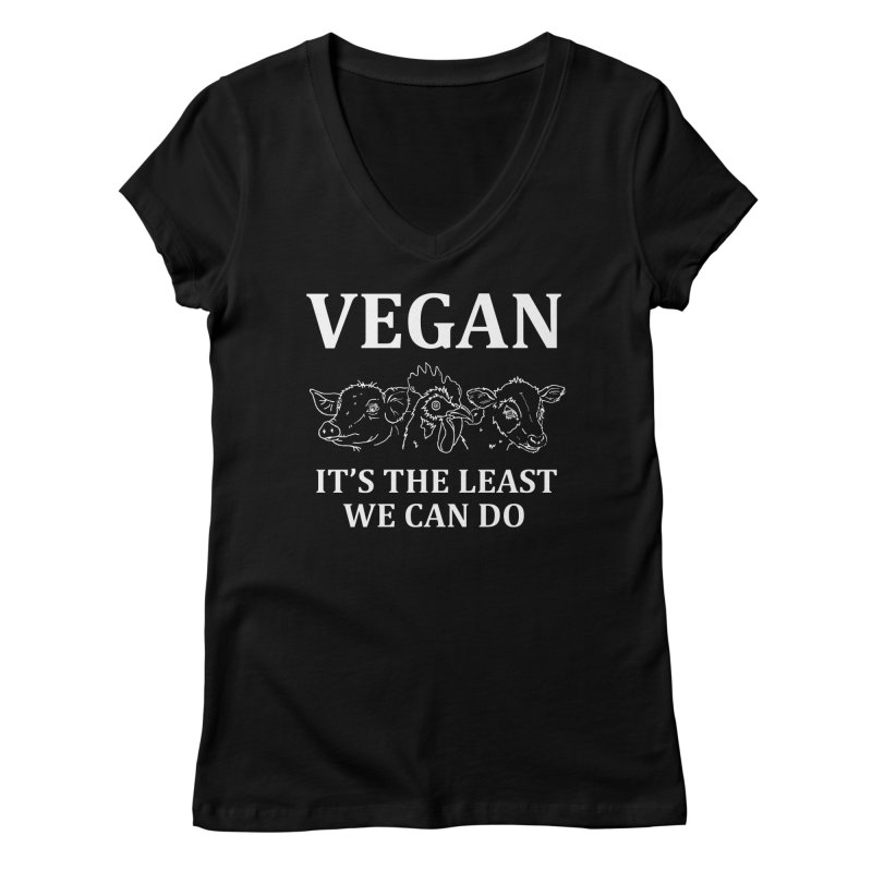 VEGAN IT'S THE LEAST WE CAN DO [Style 7] (White Font) Women's Regular V-Neck by That Vegan Couple's Shop