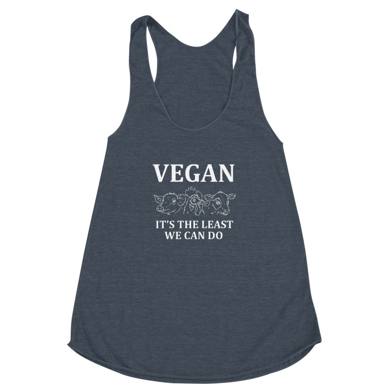 VEGAN IT'S THE LEAST WE CAN DO [Style 7] (White Font) Women's Racerback Triblend Tank by That Vegan Couple's Shop