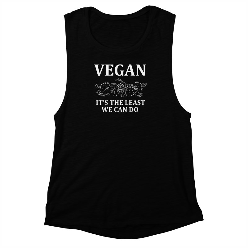 VEGAN IT'S THE LEAST WE CAN DO [Style 7] (White Font) Women's Muscle Tank by That Vegan Couple's Shop