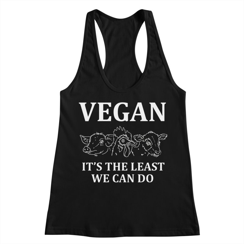 VEGAN IT'S THE LEAST WE CAN DO [Style 7] (White Font) Women's Racerback Tank by That Vegan Couple's Shop