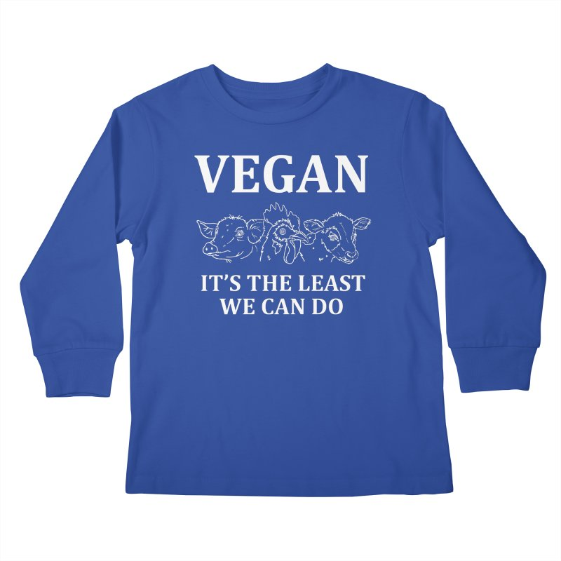 VEGAN IT'S THE LEAST WE CAN DO [Style 7] (White Font) Kids Longsleeve T-Shirt by That Vegan Couple's Shop