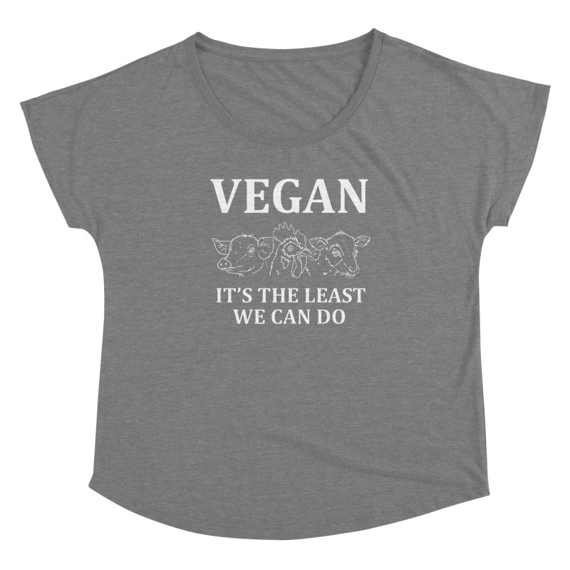 VEGAN IT'S THE LEAST WE CAN DO [Style 7] (White Font) Women's Scoop Neck by That Vegan Couple's Shop