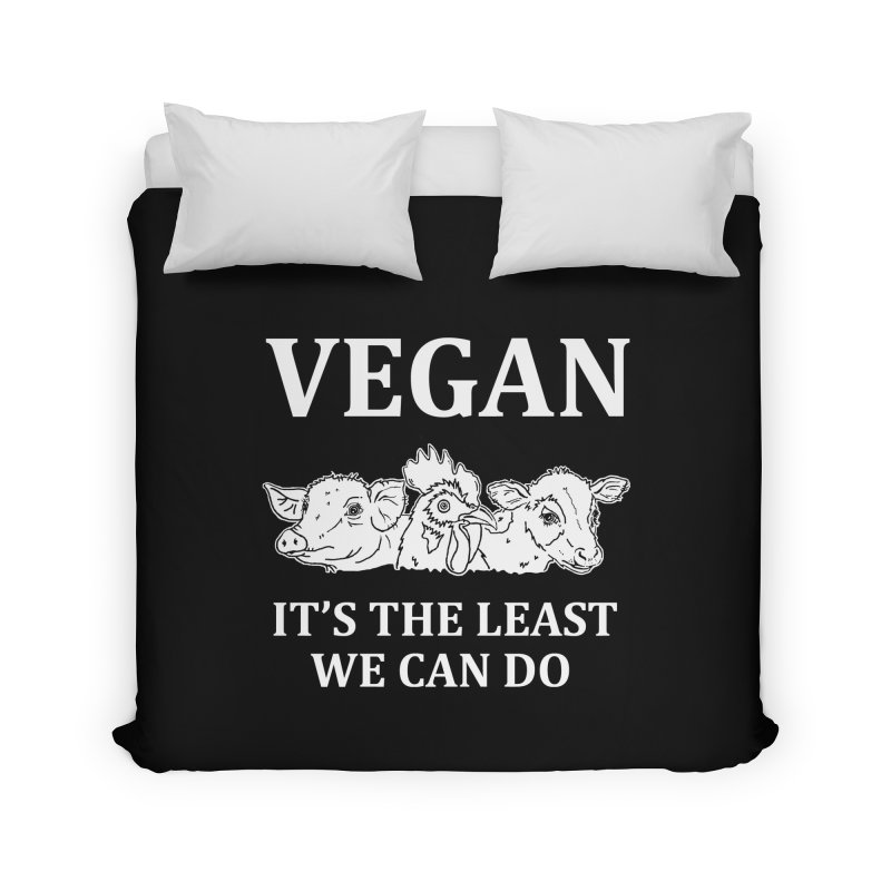 VEGAN IT'S THE LEAST WE CAN DO [Style 8] (White Font) Home Duvet by That Vegan Couple's Shop