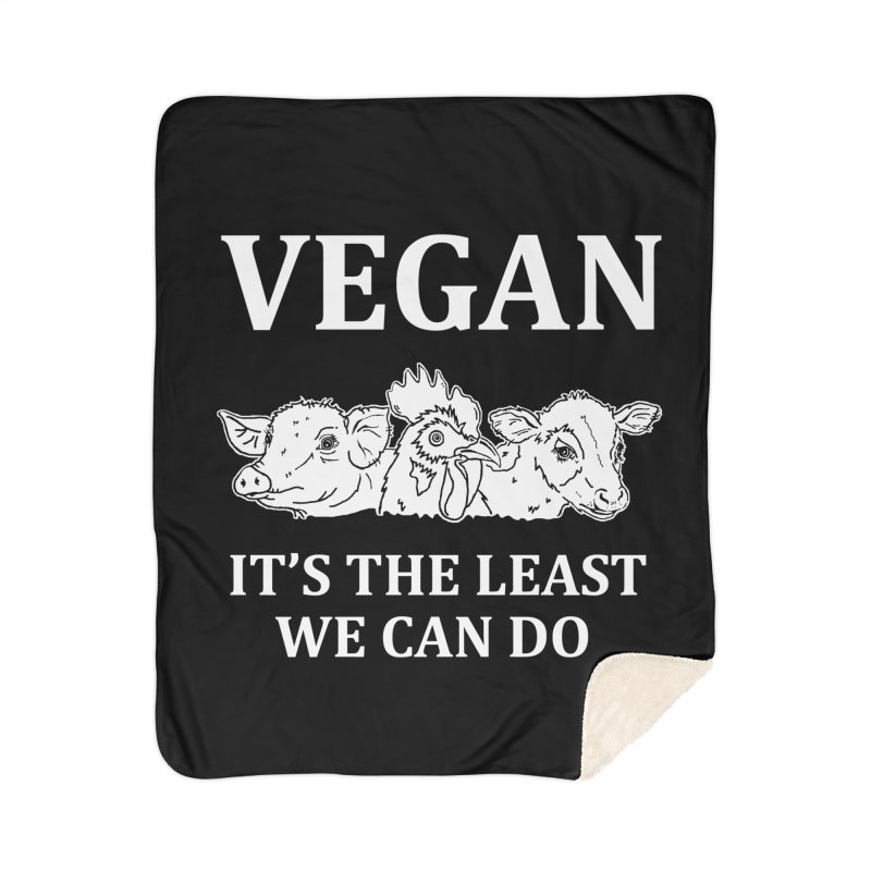 VEGAN IT'S THE LEAST WE CAN DO [Style 8] (White Font) Home Sherpa Blanket Blanket by That Vegan Couple's Shop
