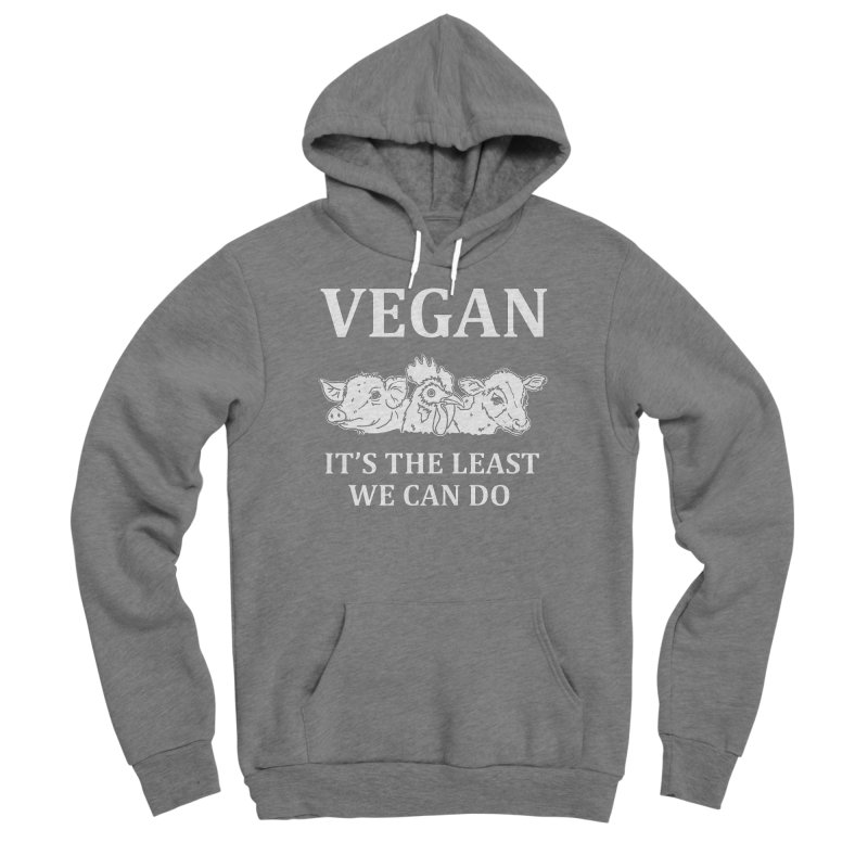 VEGAN IT'S THE LEAST WE CAN DO [Style 8] (White Font) Women's Sponge Fleece Pullover Hoody by That Vegan Couple's Shop