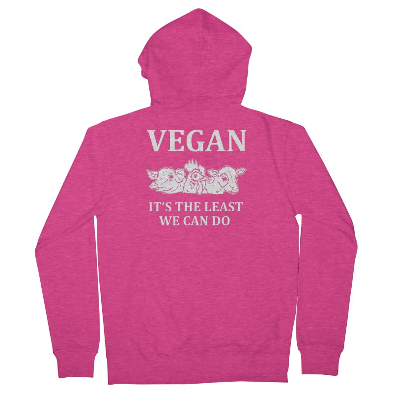 VEGAN IT'S THE LEAST WE CAN DO [Style 8] (White Font) Women's French Terry Zip-Up Hoody by That Vegan Couple's Shop