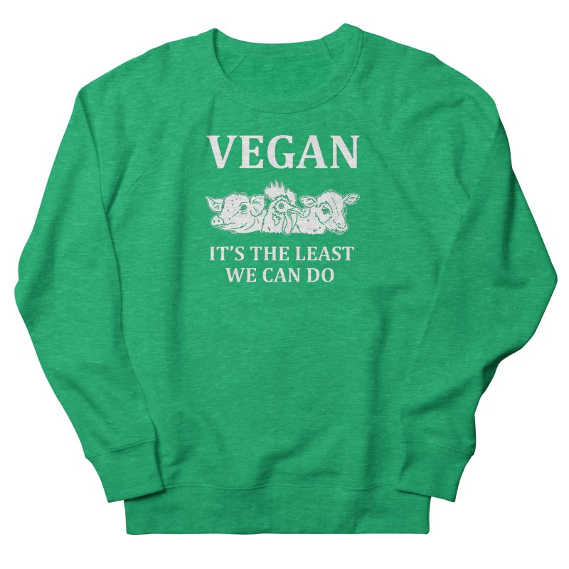 VEGAN IT'S THE LEAST WE CAN DO [Style 8] (White Font) Men's French Terry Sweatshirt by That Vegan Couple's Shop