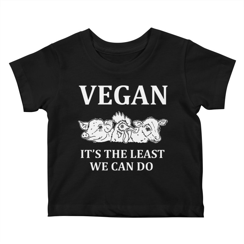 VEGAN IT'S THE LEAST WE CAN DO [Style 8] (White Font) Kids Baby T-Shirt by That Vegan Couple's Shop