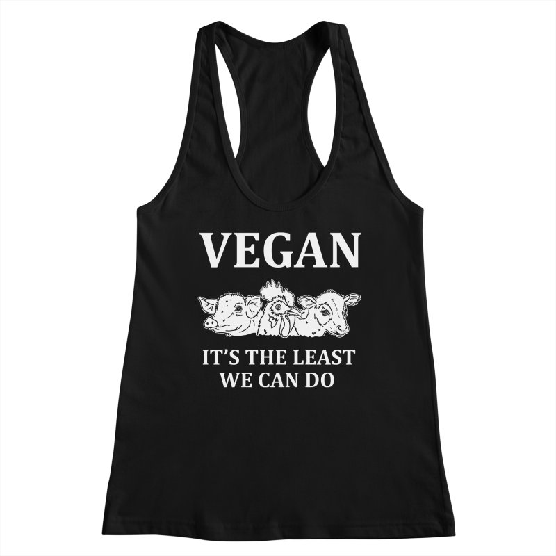 VEGAN IT'S THE LEAST WE CAN DO [Style 8] (White Font) Women's Racerback Tank by That Vegan Couple's Shop