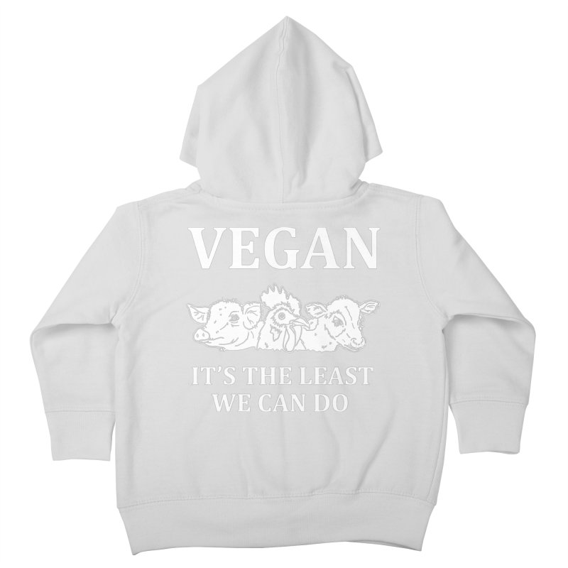 VEGAN IT'S THE LEAST WE CAN DO [Style 8] (White Font) Kids Toddler Zip-Up Hoody by That Vegan Couple's Shop