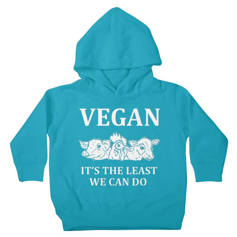 VEGAN IT'S THE LEAST WE CAN DO [Style 8] (White Font) Kids Toddler Pullover Hoody by That Vegan Couple's Shop