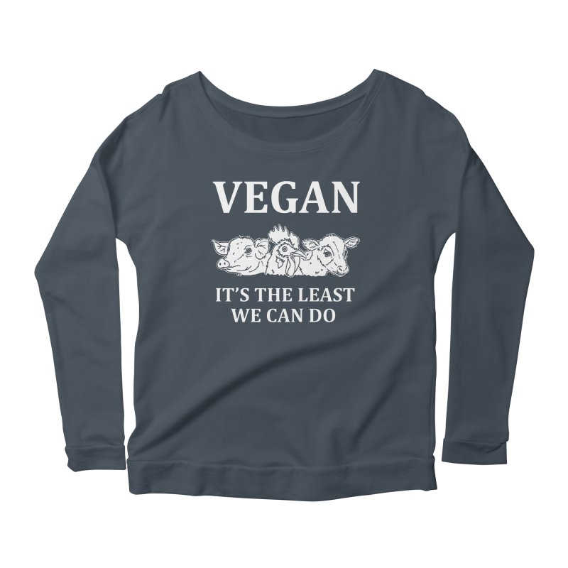 VEGAN IT'S THE LEAST WE CAN DO [Style 8] (White Font) Women's Scoop Neck Longsleeve T-Shirt by That Vegan Couple's Shop