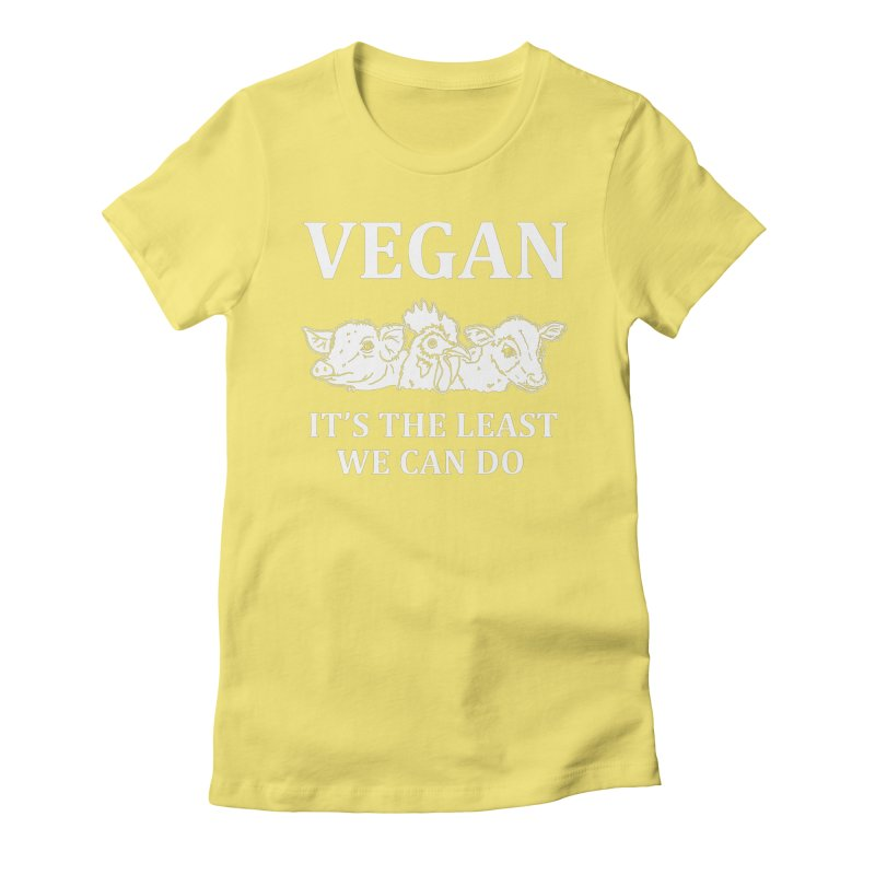 VEGAN IT'S THE LEAST WE CAN DO [Style 8] (White Font) Women's Fitted T-Shirt by That Vegan Couple's Shop