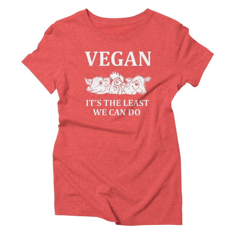 VEGAN IT'S THE LEAST WE CAN DO [Style 8] (White Font) Women's Triblend T-Shirt by That Vegan Couple's Shop