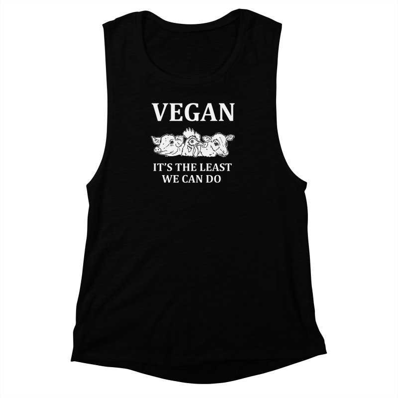 VEGAN IT'S THE LEAST WE CAN DO [Style 8] (White Font) Women's Muscle Tank by That Vegan Couple's Shop