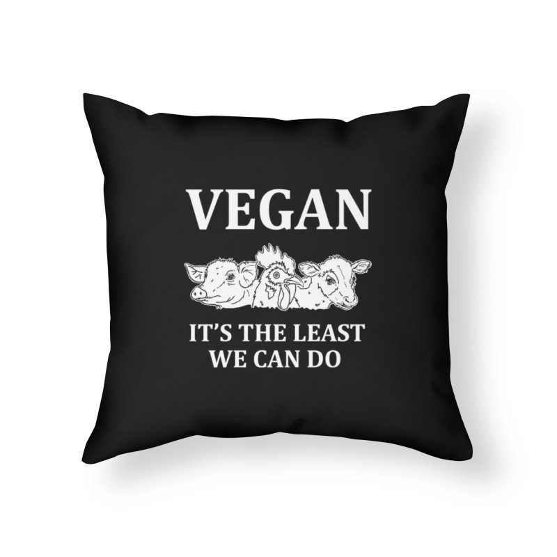 VEGAN IT'S THE LEAST WE CAN DO [Style 8] (White Font) Home Throw Pillow by That Vegan Couple's Shop
