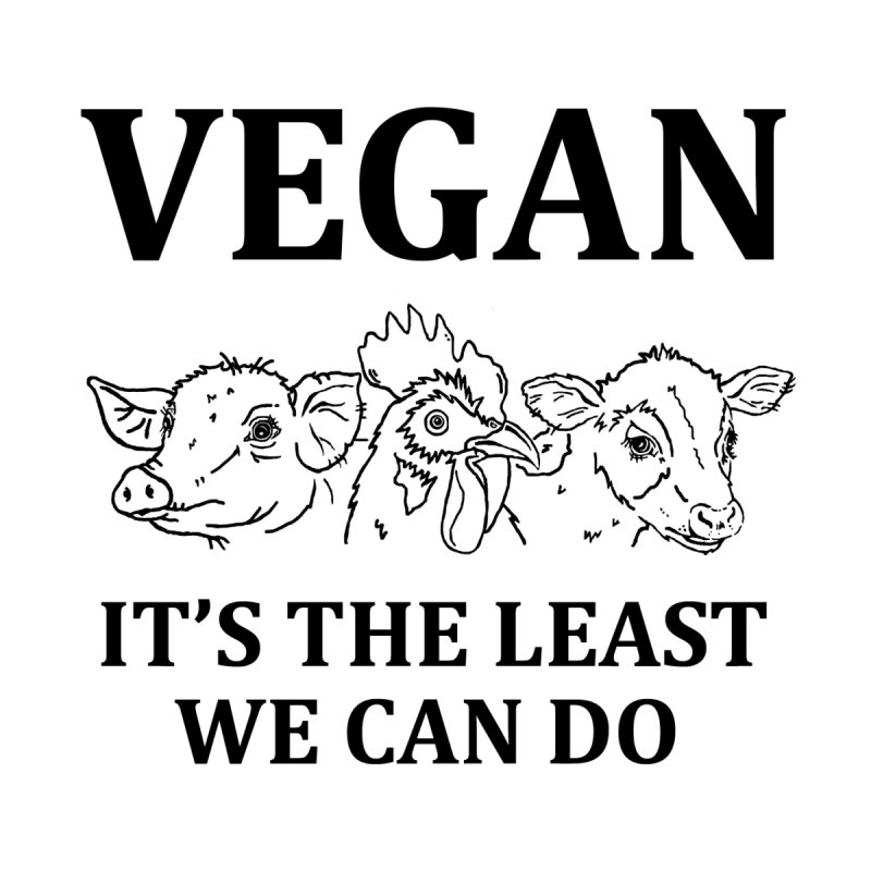 VEGAN IT'S THE LEAST WE CAN DO [Style 7] (Black Font) Women's T-Shirt by That Vegan Couple's Shop