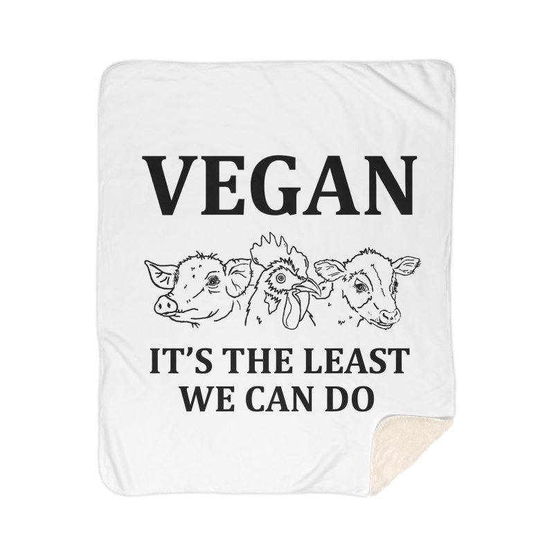 VEGAN IT'S THE LEAST WE CAN DO [Style 7] (Black Font) Home Sherpa Blanket Blanket by That Vegan Couple's Shop