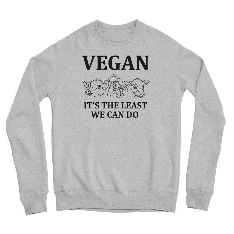 VEGAN IT'S THE LEAST WE CAN DO [Style 7] (Black Font) Women's Sponge Fleece Sweatshirt by That Vegan Couple's Shop