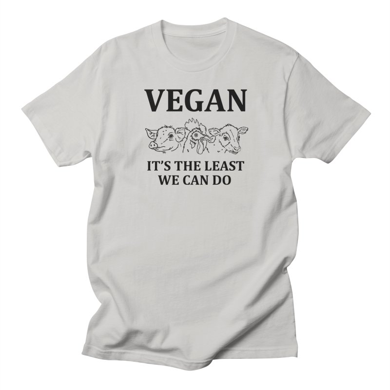 VEGAN IT'S THE LEAST WE CAN DO [Style 7] (Black Font) Women's Unisex T-Shirt by That Vegan Couple's Shop