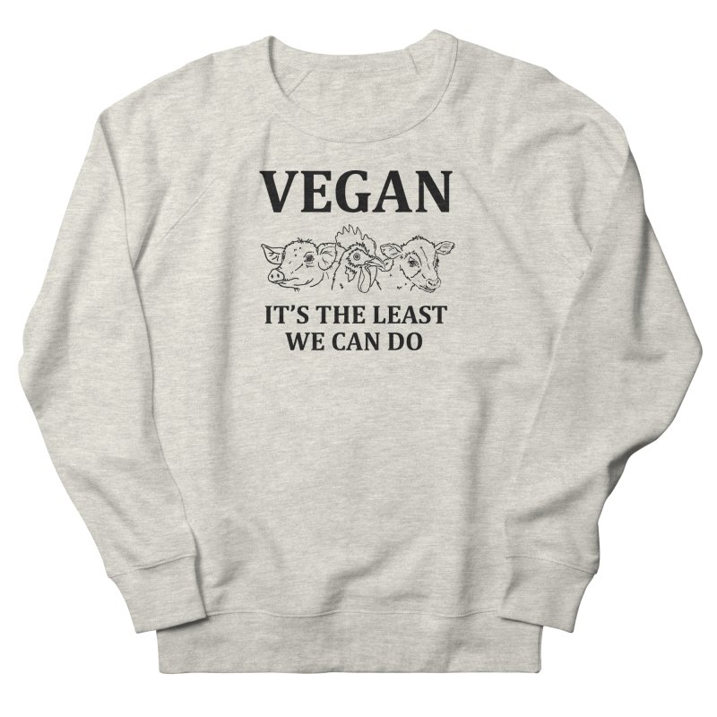 VEGAN IT'S THE LEAST WE CAN DO [Style 7] (Black Font) Men's Sweatshirt by That Vegan Couple's Shop