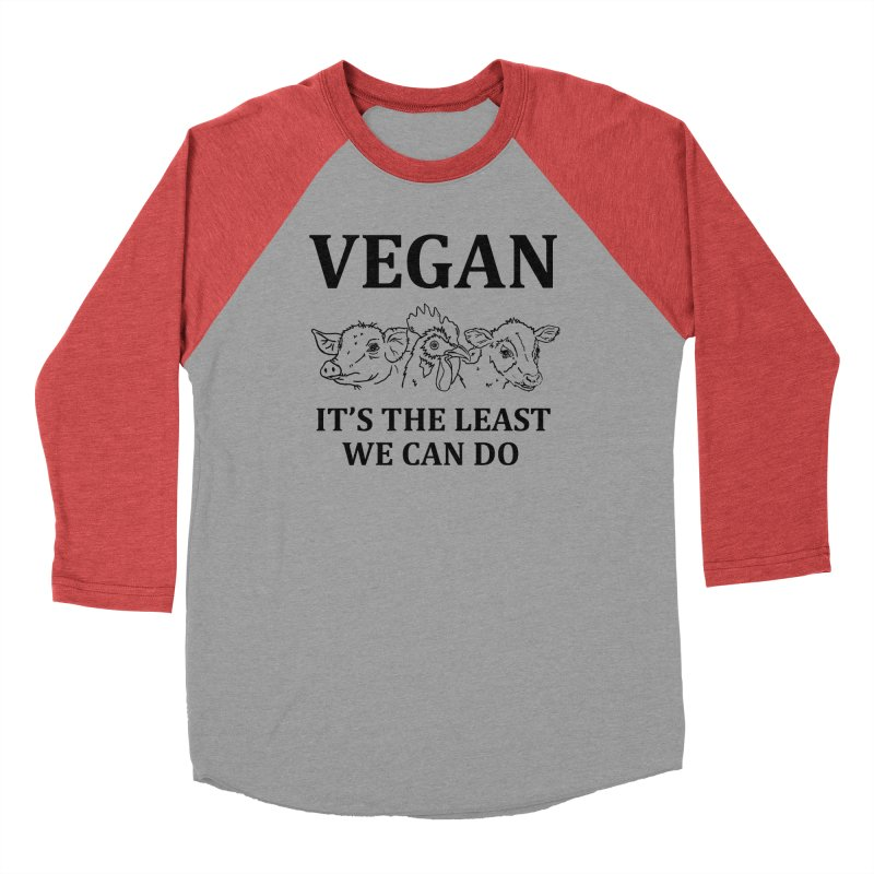 VEGAN IT'S THE LEAST WE CAN DO [Style 7] (Black Font) Women's Baseball Triblend Longsleeve T-Shirt by That Vegan Couple's Shop