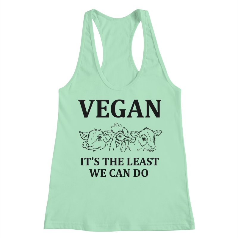 VEGAN IT'S THE LEAST WE CAN DO [Style 7] (Black Font) Women's Racerback Tank by That Vegan Couple's Shop
