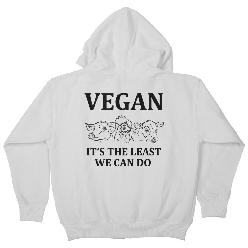 VEGAN IT'S THE LEAST WE CAN DO [Style 7] (Black Font) Kids Zip-Up Hoody by That Vegan Couple's Shop
