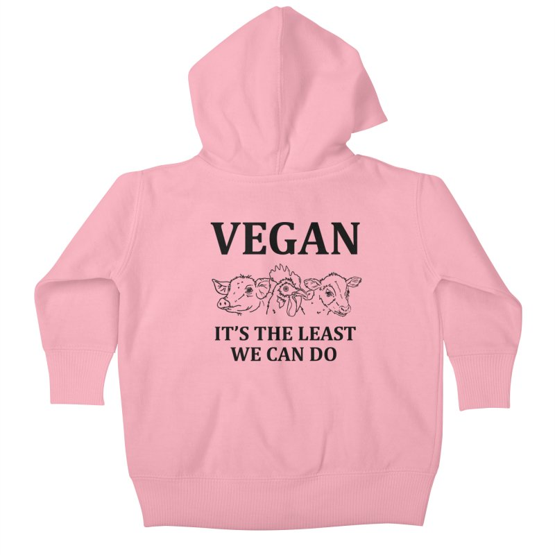 VEGAN IT'S THE LEAST WE CAN DO [Style 7] (Black Font) Kids Baby Zip-Up Hoody by That Vegan Couple's Shop
