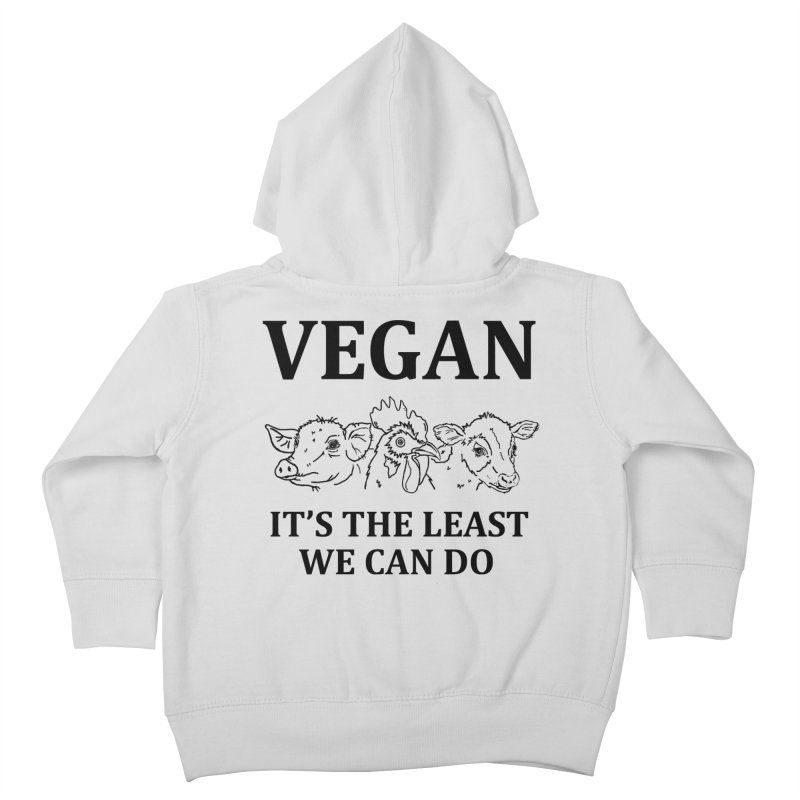 VEGAN IT'S THE LEAST WE CAN DO [Style 7] (Black Font) Kids Toddler Zip-Up Hoody by That Vegan Couple's Shop