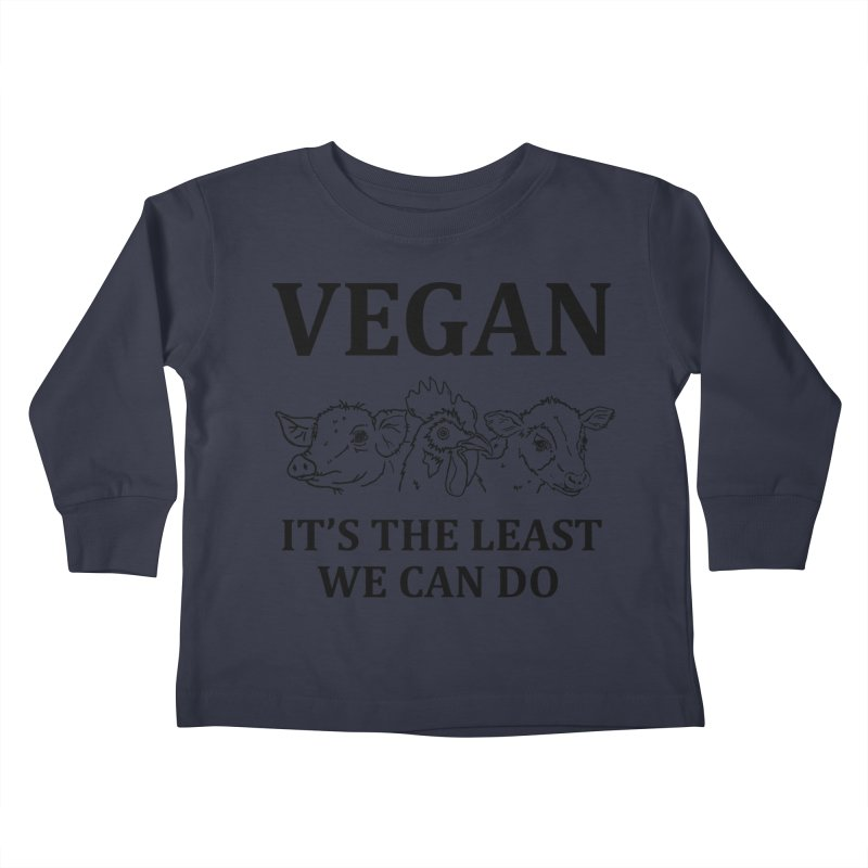 VEGAN IT'S THE LEAST WE CAN DO [Style 7] (Black Font) Kids Toddler Longsleeve T-Shirt by That Vegan Couple's Shop