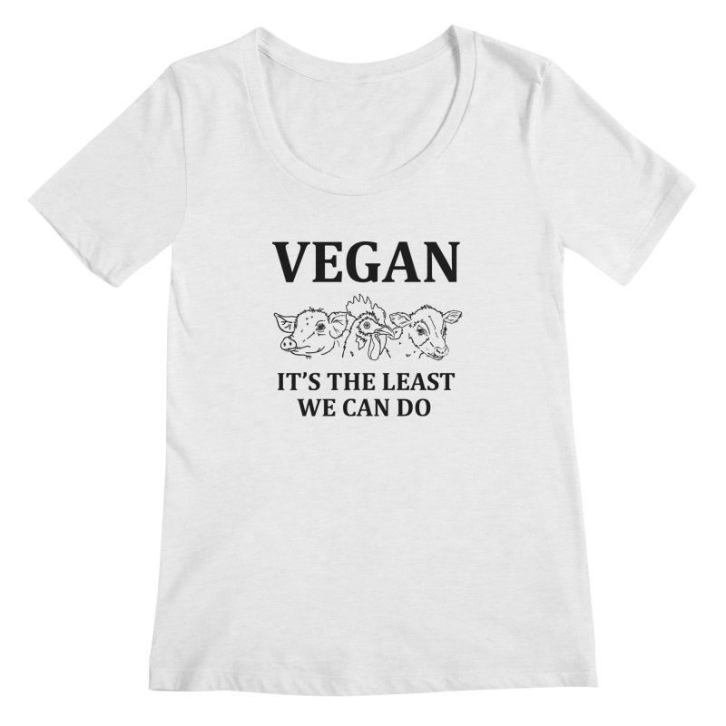 VEGAN IT'S THE LEAST WE CAN DO [Style 7] (Black Font) Women's Scoop Neck by That Vegan Couple's Shop