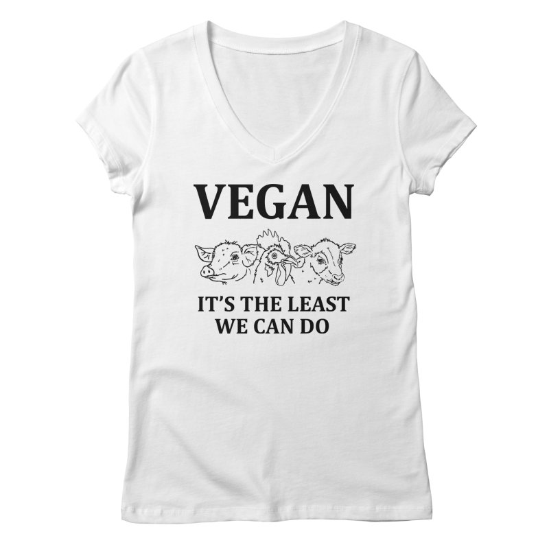 VEGAN IT'S THE LEAST WE CAN DO [Style 7] (Black Font) Women's Regular V-Neck by That Vegan Couple's Shop