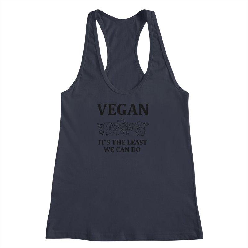 VEGAN IT'S THE LEAST WE CAN DO [Style 7] (Black Font) Women's Racerback Tank by That Vegan Couple's Shop