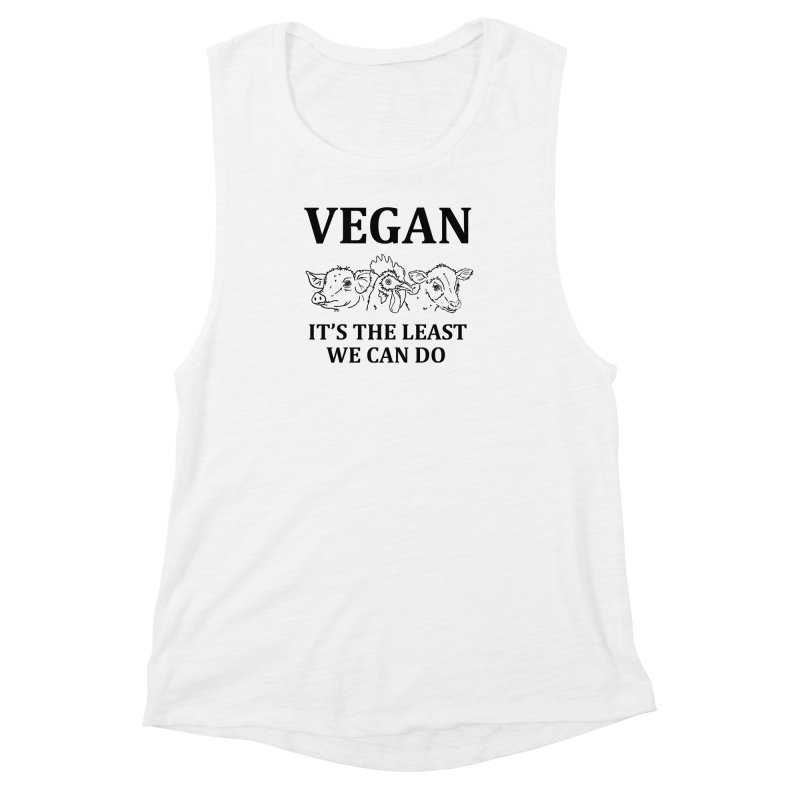 VEGAN IT'S THE LEAST WE CAN DO [Style 7] (Black Font) Women's Muscle Tank by That Vegan Couple's Shop