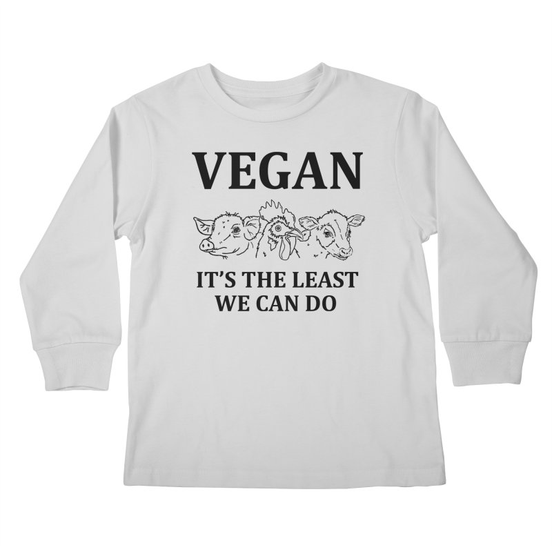 VEGAN IT'S THE LEAST WE CAN DO [Style 7] (Black Font) Kids Longsleeve T-Shirt by That Vegan Couple's Shop