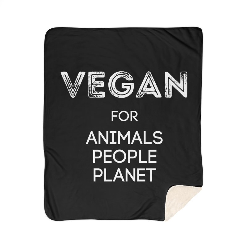 VEGAN FOR ANIMALS PEOPLE PLANET [Style 5] (White Font) Home Sherpa Blanket Blanket by That Vegan Couple's Shop