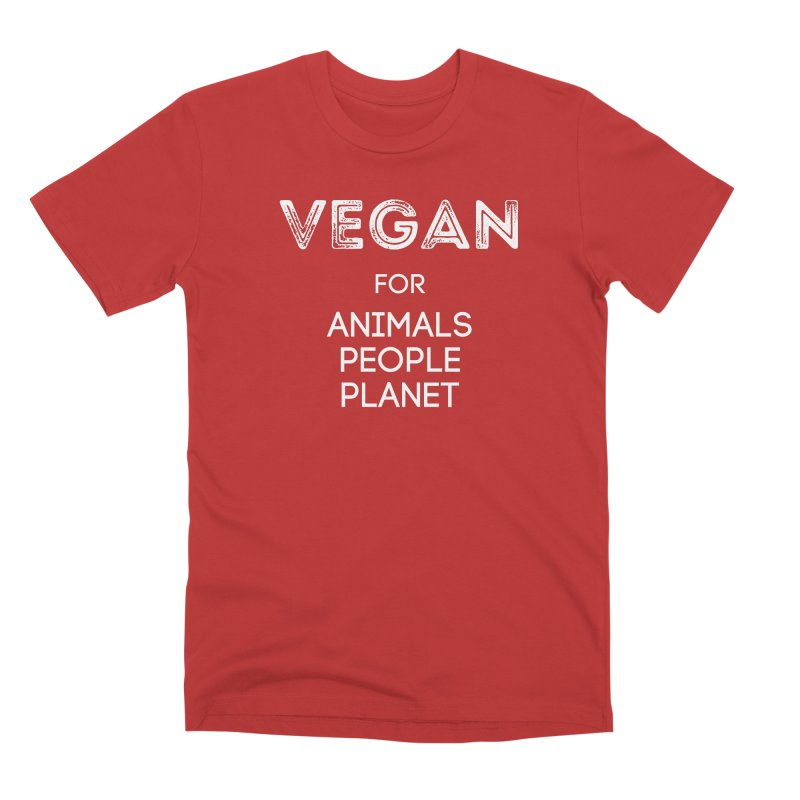 VEGAN FOR ANIMALS PEOPLE PLANET [Style 5] (White Font) Men's Premium T-Shirt by That Vegan Couple's Shop
