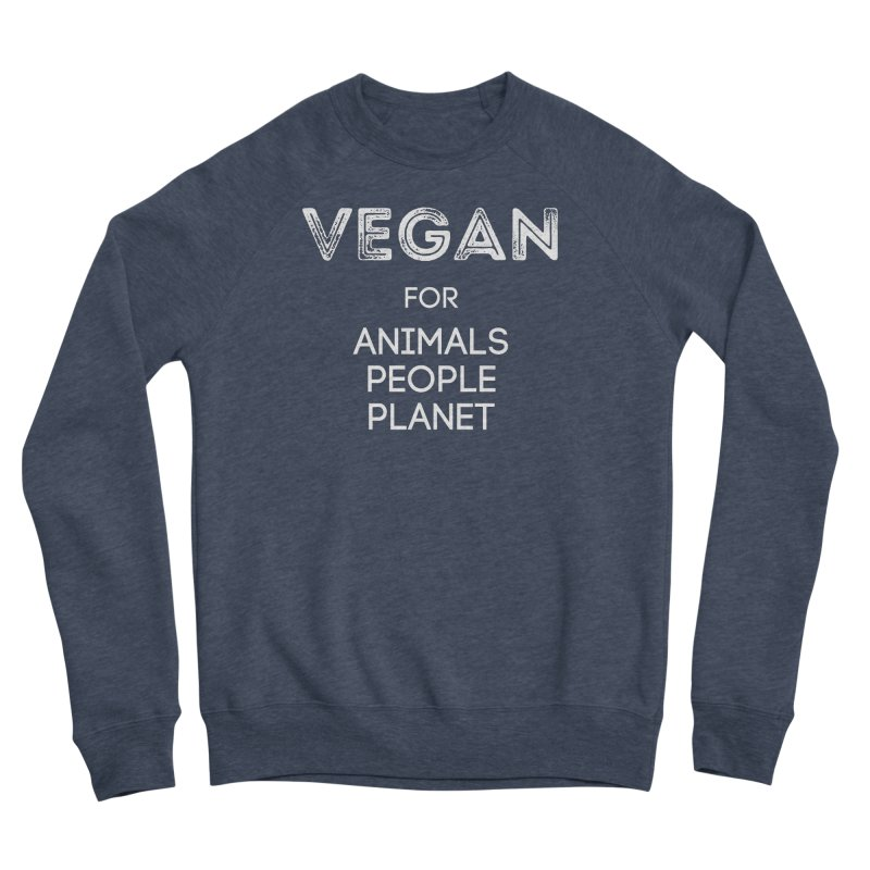 VEGAN FOR ANIMALS PEOPLE PLANET [Style 5] (White Font) Men's Sponge Fleece Sweatshirt by That Vegan Couple's Shop