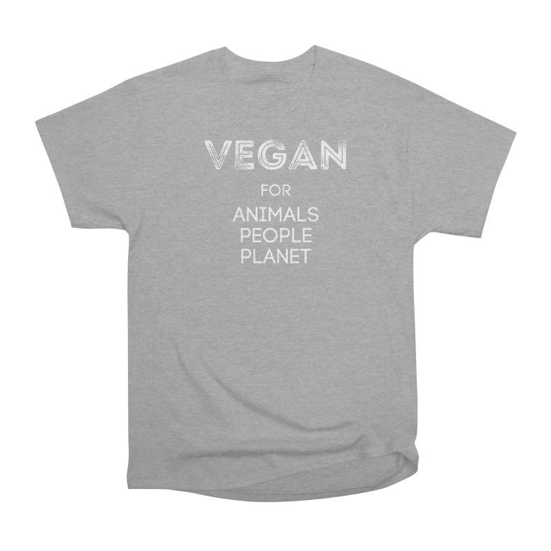 VEGAN FOR ANIMALS PEOPLE PLANET [Style 5] (White Font) Women's Classic Unisex T-Shirt by That Vegan Couple's Shop