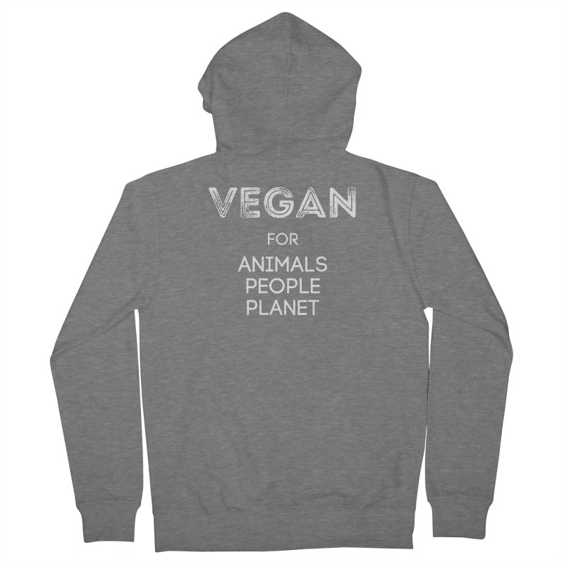 VEGAN FOR ANIMALS PEOPLE PLANET [Style 5] (White Font) Women's French Terry Zip-Up Hoody by That Vegan Couple's Shop